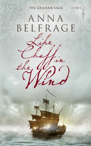 Book: Like Chaff in the Wind (The Graham Saga Book 2) by Anna Belfrage