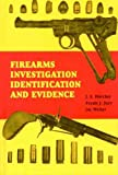 Firearms Investigation Identification and Evidence, Hatcher, Julian S. and Jury, Frank J., 0960309497