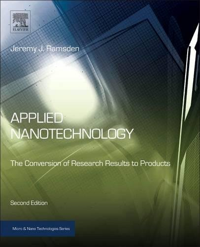 Applied Nanotechnology  Second Edition  The Conversion Of Research Results To Products  Micro And Nano Technologies