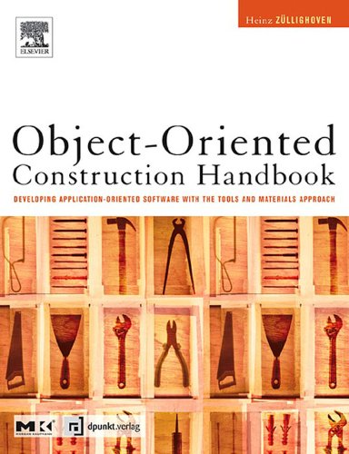 Download Object-Oriented Construction Handbook: Developing Application-Oriented Software with the Tools & Materials Approach Pdf