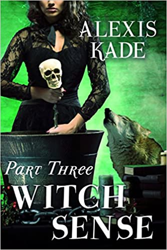 Witch Sense (Part III) by Alexis Kade