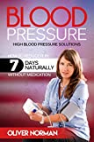Blood pressure. High blood pressure. How to reduce it in 7 days naturally without medication. Take Control of Your Blood Pressure