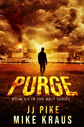 PURGE - Melt Book 6: (A Thrilling Post-Apocalyptic Survival Series) by [Pike, JJ, Kraus, Mike]