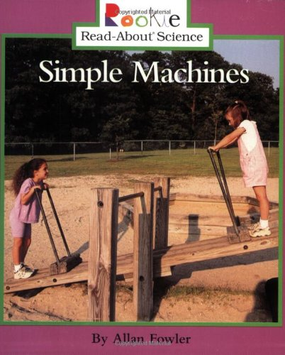 Simple Machines (Rookie Read-About Science (Paperback)) ebook