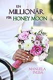 Ein Millionär für Honey Moon: Liebesroman (kindle edition)