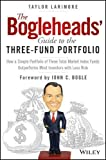 img - for The Bogleheads' Guide to the Three-Fund Portfolio: How a Simple Portfolio of Three Total Market Index Funds Outperforms Most Investors with Less Risk book / textbook / text book