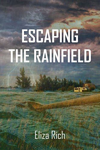 Escaping the Rainfield by [Rich, Eliza]