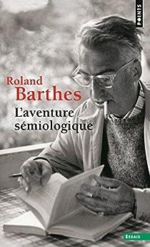 L'aventure sémiologique par Barthes