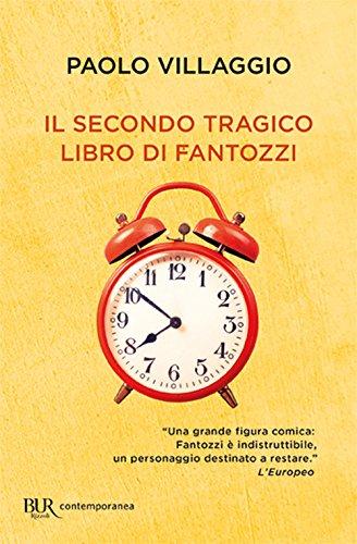 Il secondo tragico libro di Fantozzi Copertina flessibile – 12 lug 2017 Paolo Villaggio BUR Biblioteca Univ. Rizzoli 8817097845 LETTERATURA ITALIANA: TESTI