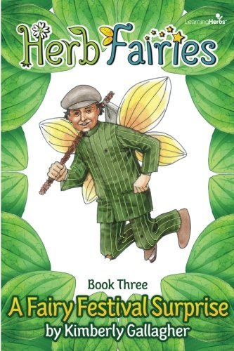 Herb Fairies Book Three: A Fairy Festival Surprise (Volume 3)]()