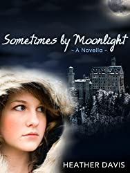 Sometimes by Moonlight: A Novella (Never Cry Werewolf Book 2)