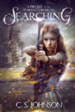 Searching (The Starlight Chronicles) by  C. S. Johnson in stock, buy online here