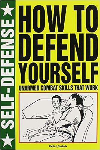 Unarmed Combat Skills that Work - Martin J Dougherty ,Tony Randell