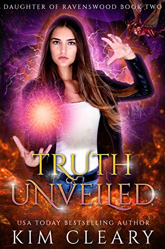 Can Meagan find a way to defeat one of the most powerful sorcerers who has ever lived, or will she lose everything in the battle? Truth Unveiled (Daughter of Ravenswood Book 2) by Kim Cleary