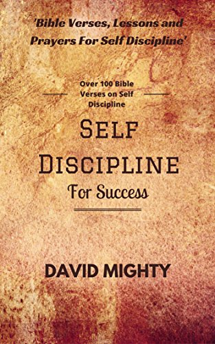 self discipline for success lessons and prayers for self discipline