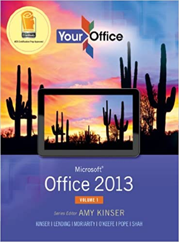 Your office microsoft office 2013 volume 1 your office for your office microsoft office 2013 volume 1 your office for office 2013 1 amy s kinser eric kinser diane lending brant paige moriarity fandeluxe Images