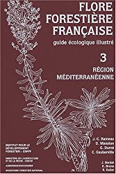 Flore forestière française tome 3 : Région méditerranéenne