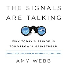 The Signals Are Talking Audiobook by Amy Webb Narrated by Tiffany Morgan