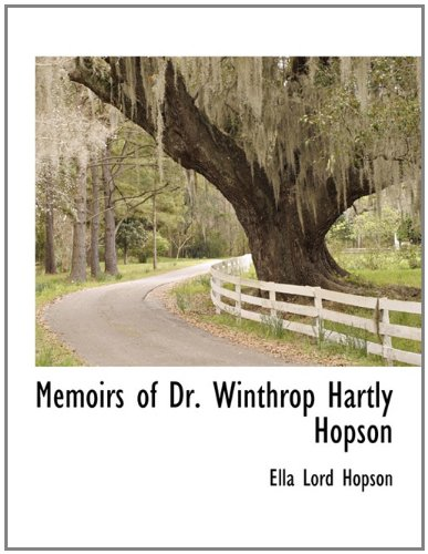 Read Online Memoirs of Dr. Winthrop Hartly Hopson ebook