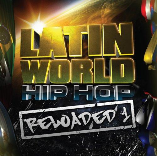 Latin World Hip Hop Reloaded 1...
