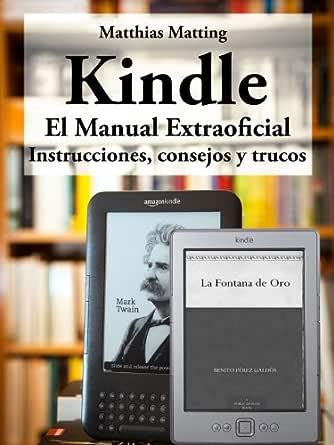 Kindle - el manual extraoficial. Instrucciones, consejos y trucos ...