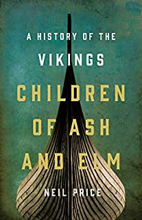 Book Cover: Children of Ash and Elm: A History of the Vikings