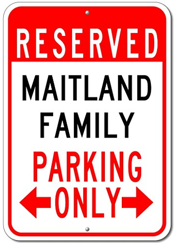 Maitland Family Parking Sign   Custom Maitland Family Last Name Aluminum Sign   10 X14