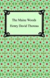The Maine Woods, Henry David Thoreau, 1420927140