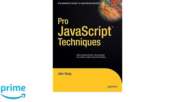 Pro JavaScript Techniques: Amazon.es: John Resig: Libros en ...