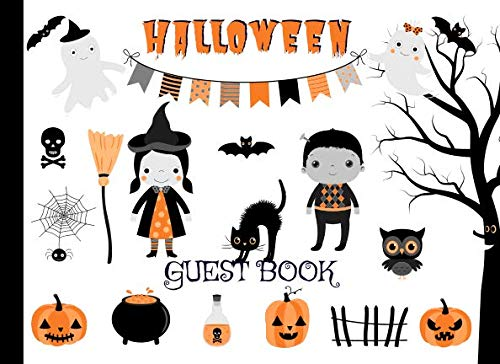 Halloween Guest Book: Sign In Notebook for Halloween Celebrations - Parties and Birthdays with Place for Messages, Wishes and Guest Names -