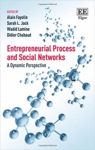 Entrepreneurial Process and Social Networks: A Dynamic Perspective