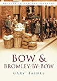 Bow and Bromley-by-Bow, Gary Haines, 0750947918
