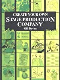 Create Your Own Stage Production Company, Gill Davies, 0823077144