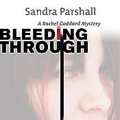 Bleeding Through: A Rachel Goddard Mystery, Book 5 | Sandra Parshall