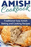 Amish CookBook: Traditional, Easy Amish Baking and Cooking Recipes