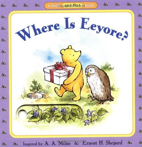 By A. A. Milne Where is Eeyore? (Pooh Slide and Find Books) [Board book] ebook