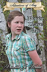Never Leave Me (Adventures of Amy Book 1)