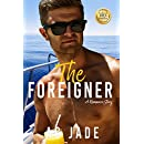 The Foreigner: A romance story. An unexpected Love Affair involving intense passion, deception and loss.