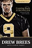 Coming Back Stronger, Drew Brees, 1414339445