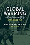 Global Warming and the Sweetness of Life: A Tar Sands Tale (The MIT Press)