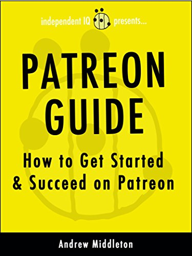 Patreon Guide: How to Get Started & Succeed on Patreon