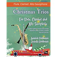 Image for Christmas Trios for Flute, Clarinet and Alto Saxophone: 24 Traditional Christmas Carols arranged especially for flute, clarinet and alto saxophone ... Grades 3 - 5 standard. Most are in easy keys.
