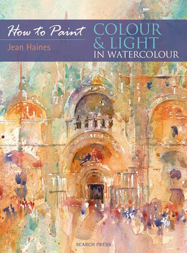 Colour & Light in Watercolour (How to Paint) ebook