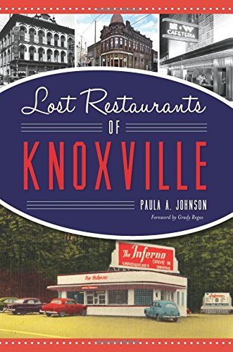 Lost Restaurants Of Knoxville American Palate Paula A