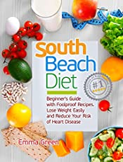 South Beach Diet: Beginner's Guide with Foolproof Recipes|Lose Weight Easily and Reduce Your Risk of Heart Disease
