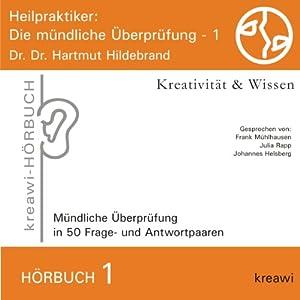 Heilpraktiker (Die mündliche Überprüfung 1) Hörbuch