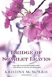 Bridge of Scarlet Leaves, Kristina McMorris, 0758246854