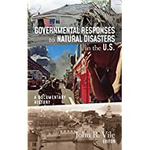Governmental Responses to Natural Disasters in the U.S.: A Documentary History