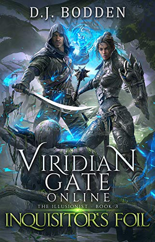 Viridian Gate Online: Inquisitor's Foil (The Illusionist Book 3)