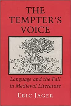The Tempter's Voice: Language and the Fall in Medieval Literature by Eric Jager (2006-08-01)